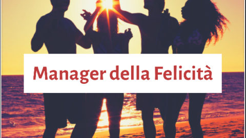 Chief Happiness Officer. Serve una nuova figura Manageriale?